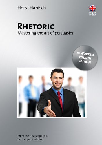 Rhetoric - Mastering the Art of Persuasion