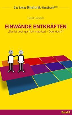Rhetorik-Handbuch 2100 - Einwände entkräften