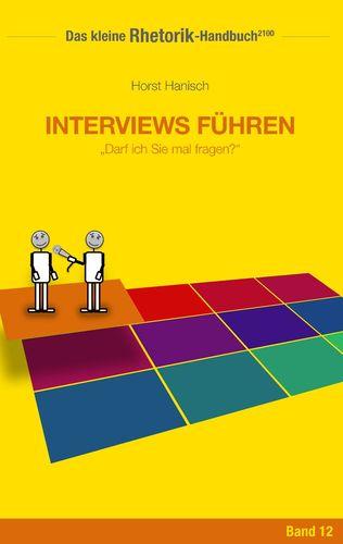 Rhetorik-Handbuch 2100 - Interviews führen