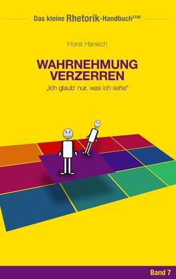 Rhetorik-Handbuch 2100 - Wahrnehmung verzerren