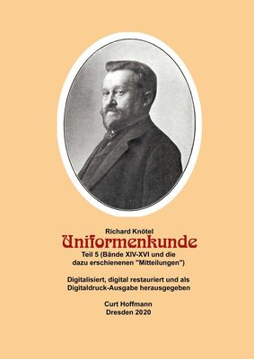 """Richard Knötel, Uniformenkunde Teil 5 (Bände XIV-XVI und die dazu erschienenen """"Mitteilungen"""""""