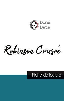 Robinson Crusoé de Daniel Defoe (fiche de lecture et analyse complète de l'oeuvre)
