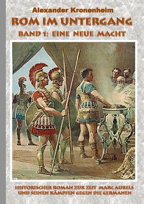 Rom im Untergang - Band 1: Eine neue Macht