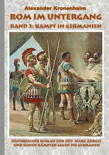 Rom im Untergang - Band 2: Kampf in Germanien