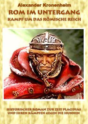 Rom im Untergang - Sammelband 3: Kampf um das römische Reich (Hardcover Version)