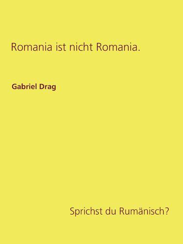 Romania ist nicht Romania.