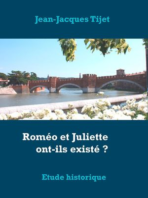 Roméo et Juliette ont-ils existé ?