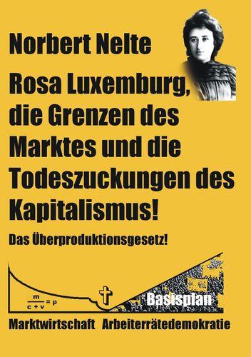 Rosa Luxemburg, die Grenzen des Marktes und die Todeszuckungen des Kapitalismus