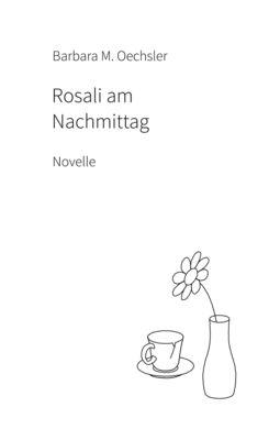 Rosali am Nachmittag