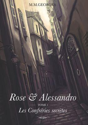 Rose & Alessandro Tome 1 : Les Confréries Secrètes