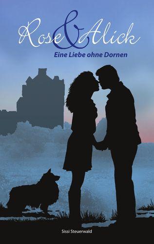 Rose & Alick - Eine Liebe ohne Dornen