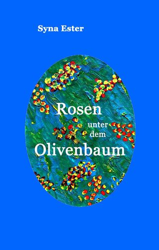 Rosen unter dem Olivenbaum
