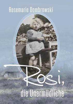 Rosi, die Unermüdliche