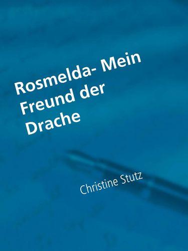 Rosmelda- Mein Freund der Drache