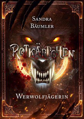 Rotkäppchen - Werwolfjägerin