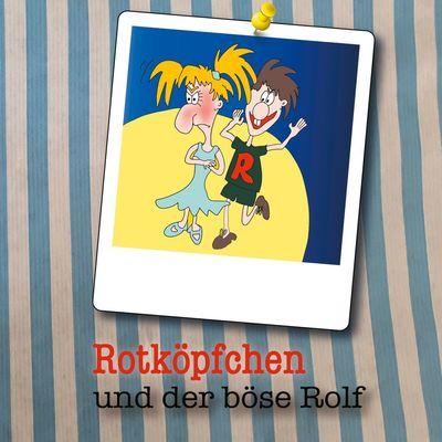 Rotköpfchen und der böse Rolf