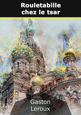 Rouletabille chez le tsar