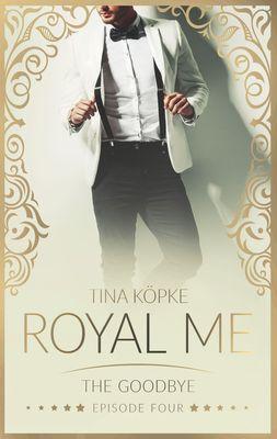 Royal Me - The Goodbye