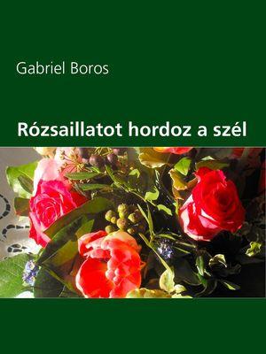 Rózsaillatot hordoz a szél