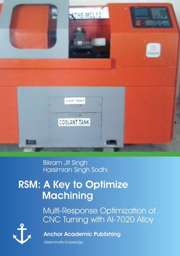 RSM: A Key to Optimize Machining: Multi-Response Optimization of CNC Turning with Al-7020 Alloy