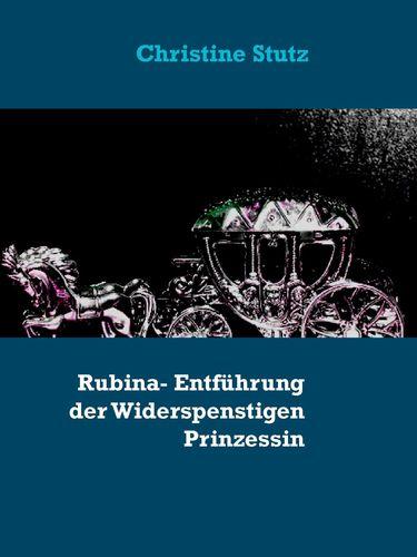 Rubina- Entführung der Widerspenstigen Prinzessin