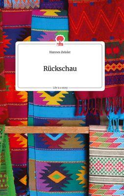 Rückschau. Life is a Story - story.one