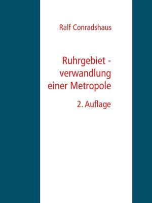 Ruhrgebiet - verwandlung einer Metropole
