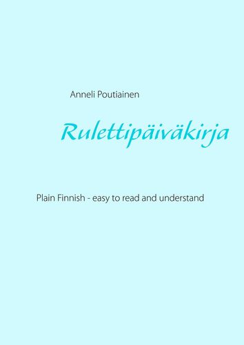 Rulettipäiväkirja, in Plain and Simple Finnish
