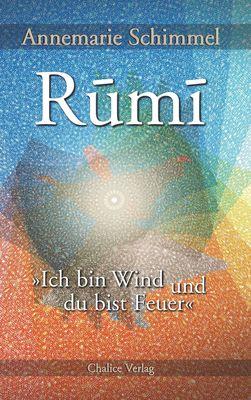 Rumi - Ich bin Wind und du bist Feuer