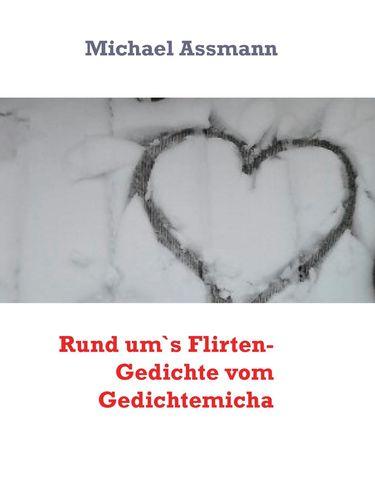 Rund um`s Flirten- Gedichte vom Gedichtemicha