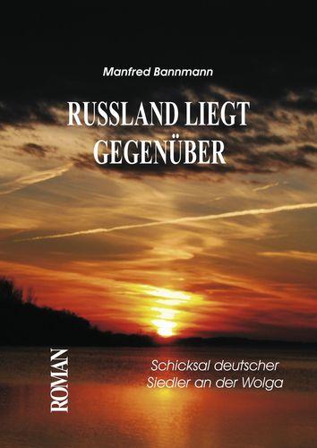 RUSSLAND LIEGT GEGENÜBER