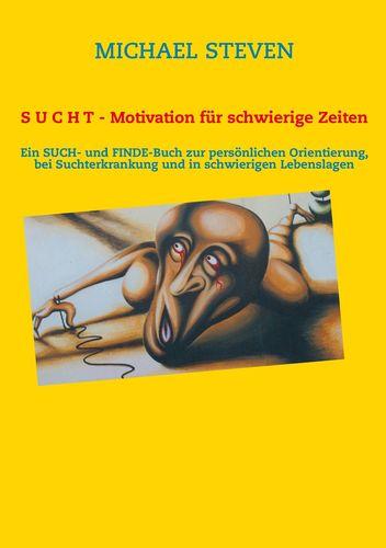 S U C H T - Motivation für schwierige Zeiten