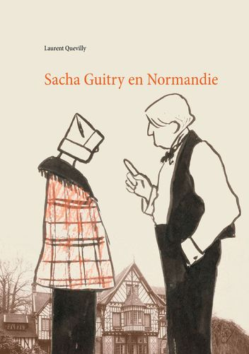 Sacha Guitry en Normandie