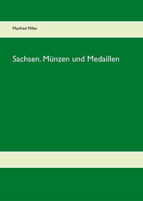 Sachsen. Münzen und Medaillen