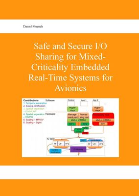 Safe and Secure I/O Sharing for Mixed-Criticality Embedded Real-Time Systems for Avionics