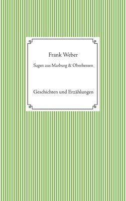 Sagen aus Marburg und Oberhessen