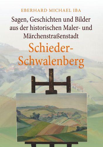 Sagen, Geschichten und Bilder aus der historischen Maler- und Märchenstraßenstadt Schieder-Schwalenberg