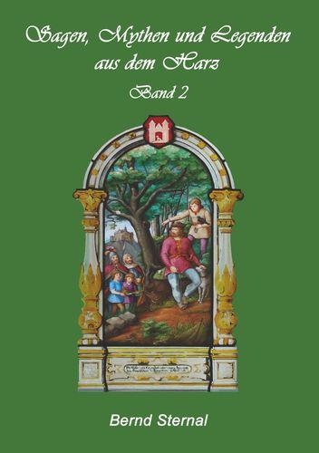 Sagen, Mythen und Legenden aus dem Harz