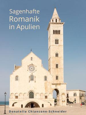 Sagenhafte Romanik in Apulien