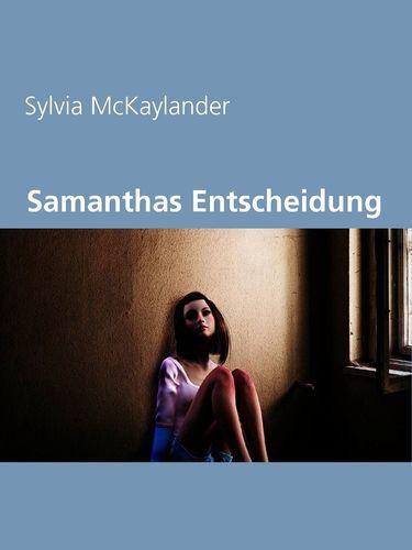 Samanthas Entscheidung