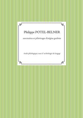 Sanctuaires et pèlerinages d'origine gauloise