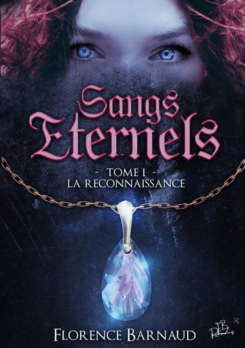 Sangs Eternels - Tome 1