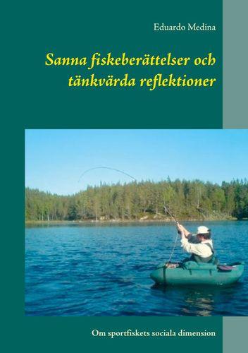 Sanna fiskeberättelser och tänkvärda reflektioner