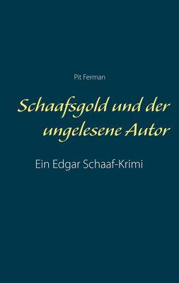 Schaafsgold und der ungelesene Autor