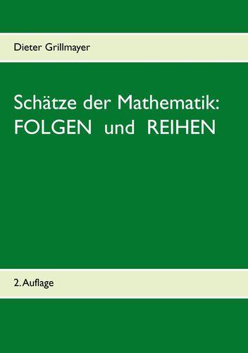 Schätze der Mathematik: Folgen und Reihen
