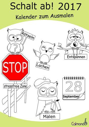 Schalt ab! 2017 - Kalender - Malbuch für Erwachsene | Planen, Termine verwalten, Lachen, Rätseln und Entspannen
