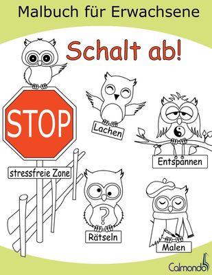 Schalt ab! - Das Malbuch für Erwachsene zum Ausmalen, Lachen, Rätseln und Entspannen