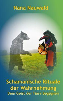 Schamanische Rituale der Wahrnehmung