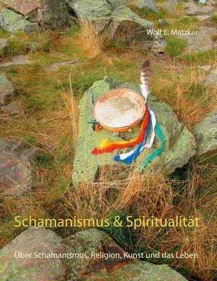 Schamanismus und Spiritualität