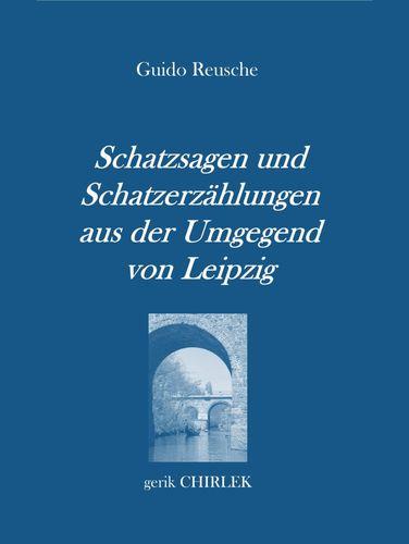 Schatzsagen und Schatzerzählungen - aus der Umgegend von Leipzig.